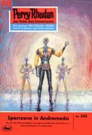 Clark Darlton: Perry Rhodan 255: Sperrzone Andromeda ★★★★