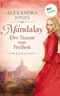 Alexandra Jones: Mandalay - Der Traum von Freiheit ★★★★