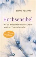Eliane Reichardt: Hochsensibel - Wie Sie Ihre Stärken erkennen und Ihr wirkliches Potenzial entfalten ★★★★