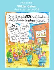 Wilder Osten - Geschichten aus der DDR
