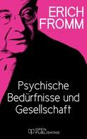 Erich Fromm: Psychische Bedürfnisse und Gesellschaft ★★★