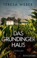 Teresa Weber: Das Grundinger-Haus ★★★