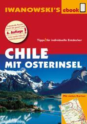 Chile mit Osterinsel – Reiseführer von Iwanowski - Individualreiseführer mit vielen Detail-Karten und Karten-Download