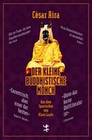César Aira: Der kleine buddhistische Mönch ★★★★