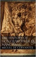 Miguel de Cervantes: The History of Don Quixote de la Mancha
