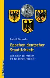 Epochen deutscher Staatlichkeit - Vom Reich der Franken bis zur Bundesrepublik