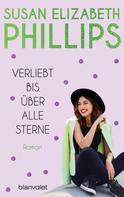 Susan Elizabeth Phillips: Verliebt bis über alle Sterne ★★★★★