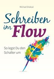 Schreiben im Flow - So legst Du den Schalter um