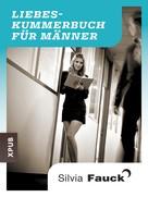 Silvia Fauck: Das Liebeskummer-Buch für Männer ★★★★