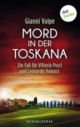 Mord in der Toskana: Ein Fall für Vittoria Pucci und Leonardo Vanucci - Band 2 - Kriminalroman