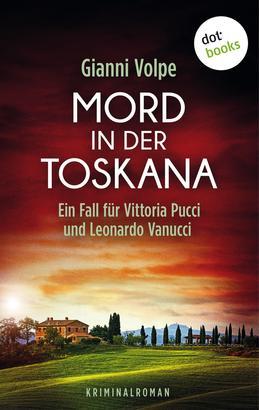 Mord in der Toskana: Ein Fall für Vittoria Pucci und Leonardo Vanucci - Band 2