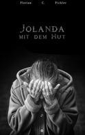 Florian C. Pichler: Jolanda mit dem Hut