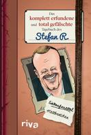 Ein Anonymer: Das komplett erfundene und total gefälschte Tagebuch des Stefan R. ★★★★