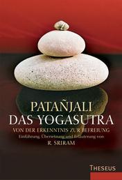 Das Yogasutra - Von der Erkenntnis zur Befreiung