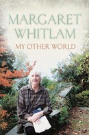 Margaret Whitlam: My Other World