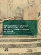 Mónica Mendoza Molina: Configuración de la noción de discapacidad en un contexto de vulnerabilidad en Bogotá