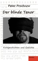 Peter Prochnow: Der blinde Tenor. Kurzgeschichten und Gedichte