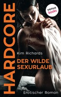 Kim Richards: Der wilde Sexurlaub - HARDCORE ★★