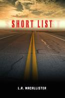 L.R. MacAllister: Short List