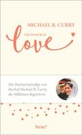 Michael B. Curry: The Power of LOVE