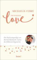 The Power of LOVE - Die Hochzeitspredigt von Bischof Michael B. Curry, die Millionen begeisterte