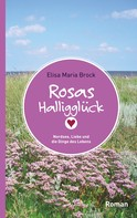 Elisa Maria Brock: Rosas Halligglück ★★★★★