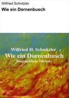 Wilfried Schnitzler: Wie ein Dornenbusch