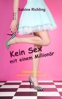 Sabine Richling: Kein Sex mit einem Millionär ★★★★★