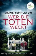 Aline Templeton: Wer die Toten weckt: Marjory Fleming ermittelt - Der erste Fall ★★★★