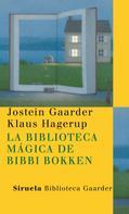 Jostein Gaarder: La biblioteca mágica de Bibbi Bokken