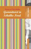 Elke Schleich: Gummitwist in Schalke-Nord
