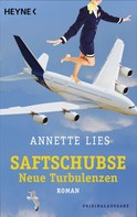 Annette Lies: Saftschubse - Neue Turbulenzen ★★★★