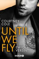 Courtney Cole: Until We Fly - Ewig vereint ★★★★★