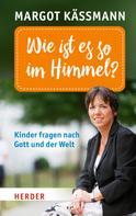 Margot Käßmann: Wie ist es so im Himmel? ★★