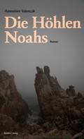 Hannelore Valencak: Die Höhlen Noahs ★★★★