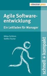 Agile Softwareentwicklung - Ein Leitfaden für Manager