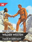 Reiner Boller: Wilder Westen made in Germany