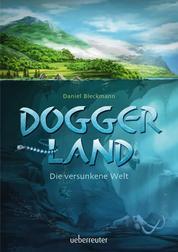 Doggerland - Die versunkene Welt