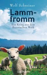 Lammfromm - Pfarrer Baltasar Senner ermittelt 6 - Ein Krimi aus dem Bayerischen Wald
