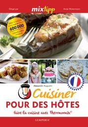 MIXtipp: Cuisiner Pour des Hôtes (francais) - faire la cuisine avec Thermomix®