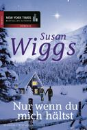 Susan Wiggs: Nur wenn du mich hältst ★★★★