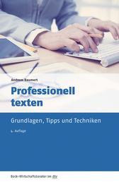 Professionell texten - Grundlagen, Tipps und Techniken
