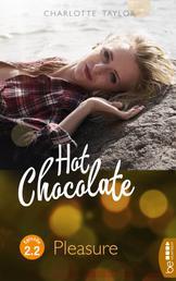 Hot Chocolate - Pleasure - Prickelnde Novelle - Episode 2.2