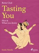 Bente Clod: Tasting You: Men & What you desire