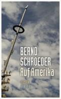 Bernd Schroeder: Auf Amerika ★★★★