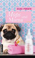 Silke Porath: Mops und Mama ★★★★