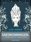 Lone Andrup: Snedronningen. En dramatisering af H.C. Andersens eventyr