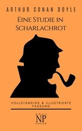 Sherlock Holmes – Eine Studie in Scharlachrot - Vollständige & Illustrierte Fassung