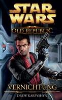 Drew Karpyshyn: Star Wars The Old Republic, Band 4: Vernichtung ★★★★