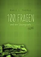 Marie L. Thomas: 100 Fragen und ein Lösungssatz - Tiere ★★★★